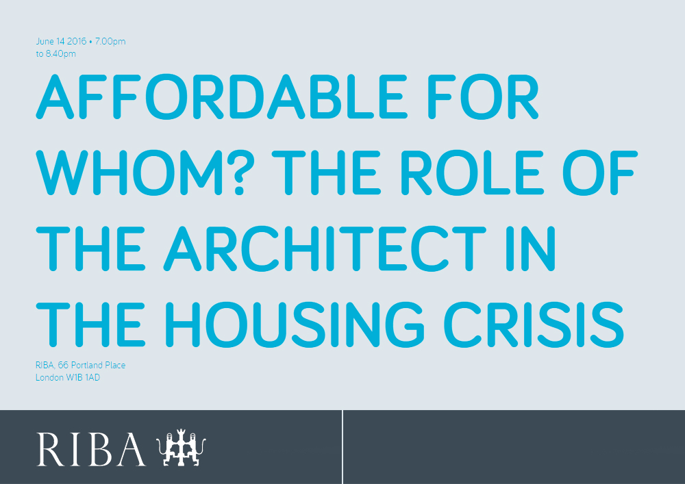 07 06 2016 Affordable for whom Dick van Gameren talks social housing at RIBA
